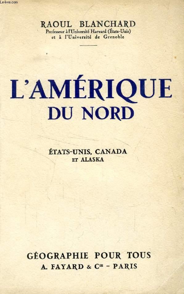 L'AMERIQUE DU NORD, ETATS-UNIS, CANADA ET ALASKA (GEOGRAPHIE POUR TOUS)