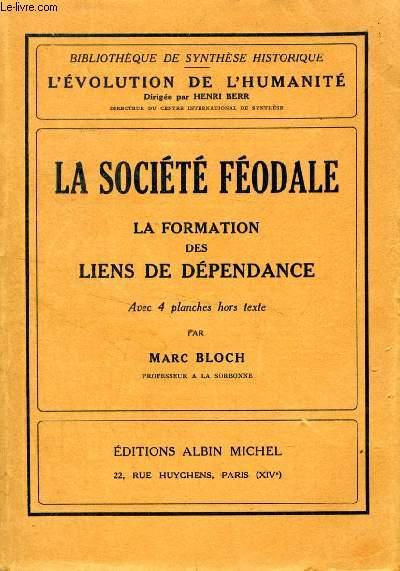 LA SOCIETE FEODALE, LA FORMATION DES LIENS DE DEPENDANCE