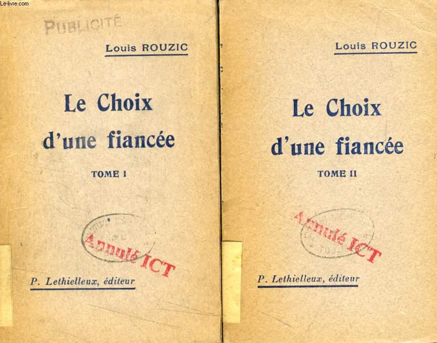 LE CHOIX D'UNE FIANCEE, 2 TOMES