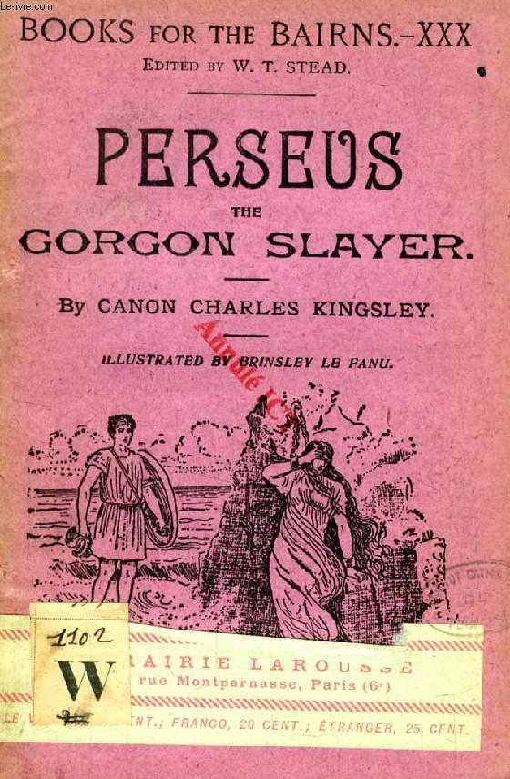 PERSEUS, THE GORGON SLAYER (BOOKS FOR THE BAIRNS, XXX)