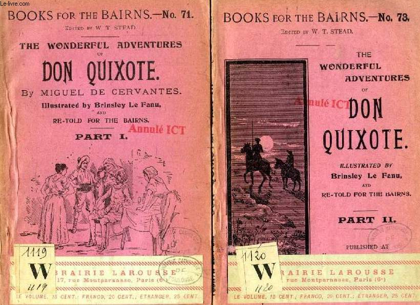 THE WONDERFUL ADVENTURES OF DON QUIXOTE, PARTS I & II (BOOKS FOR THE BAIRNS, 71, 73) (2 VOL.)