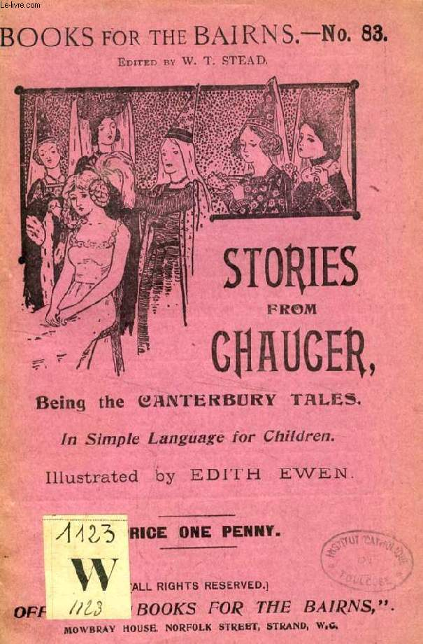STORIES FROM CHAUCER, BEING THE CANTERBURY TALES (BOOKS FOR THE BAIRNS, 83)