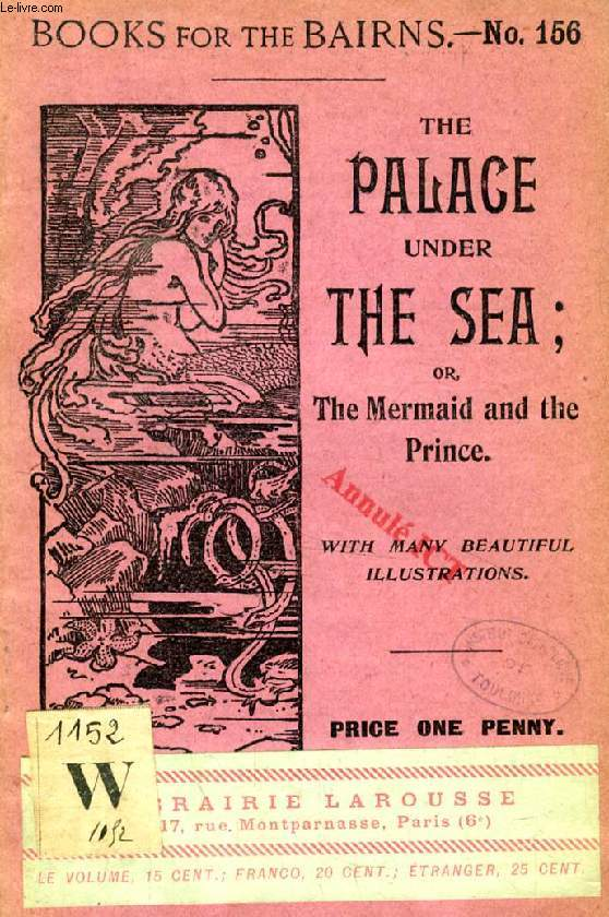THE PALACE UNDER THE SEA, OR THE MERMAID AND THE PRINCE (BOOKS FOR THE BAIRNS, 156)