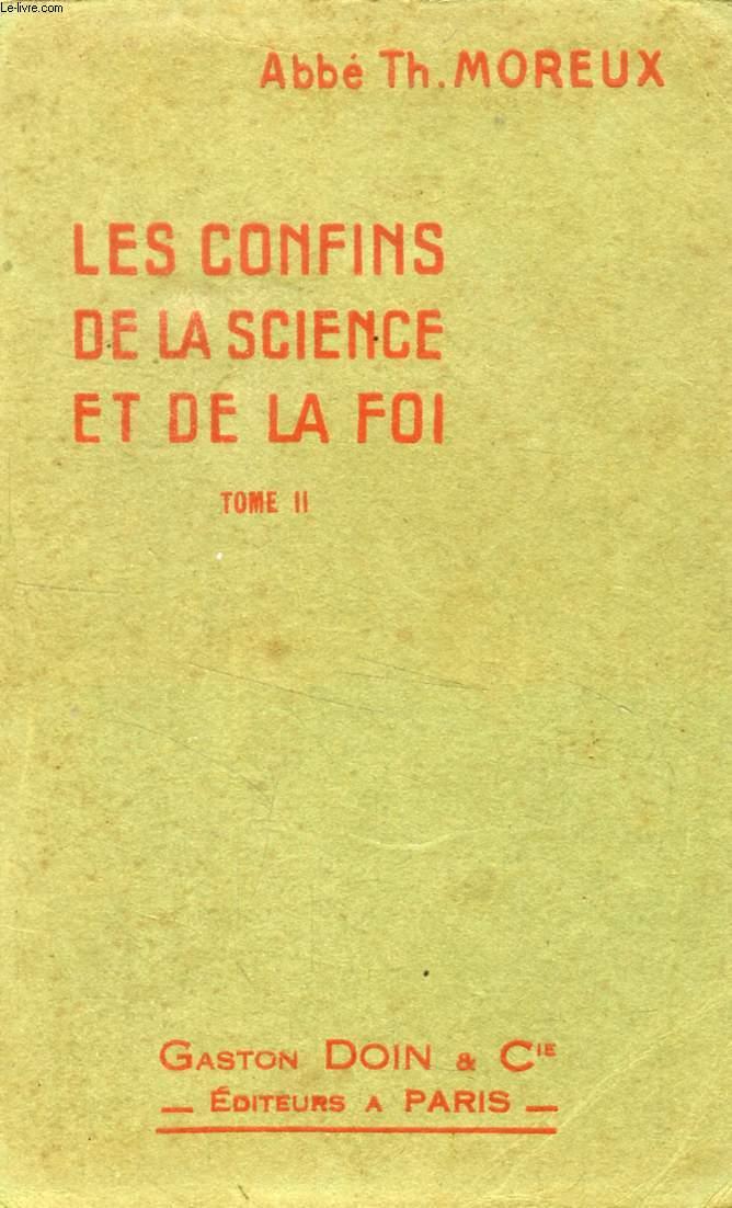 LES CONFINS DE LA SCIENCE ET DE LA FOI, TOME II