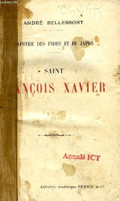 SAINT FRANCOIS XAVIER (L'APOTRE DES INDES ET DU JAPON)