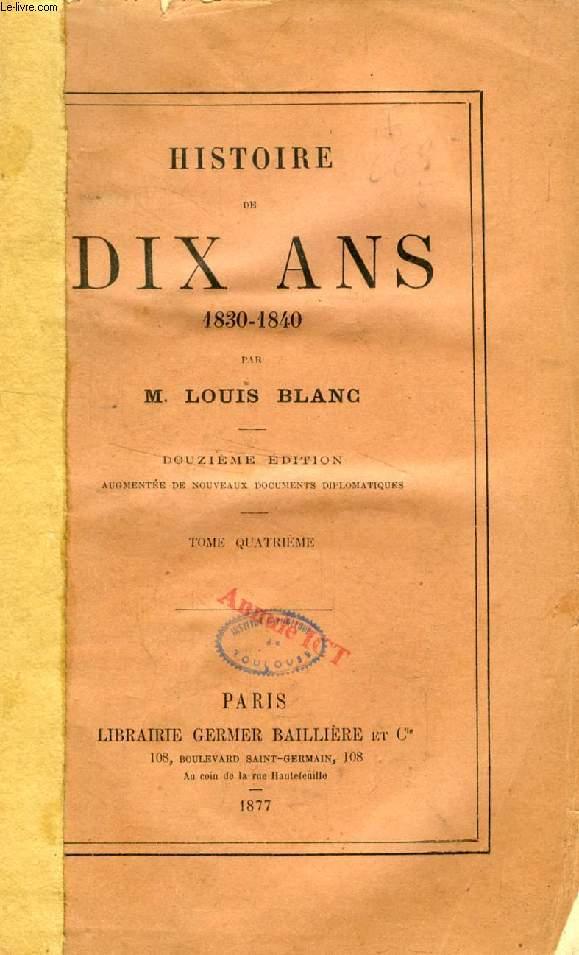 HISTOIRE DE DIX ANS, 1830-1840, TOME IV