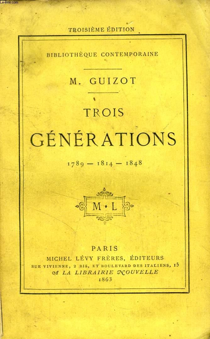 TROIS GENERATIONS, 1789, 1814, 1848