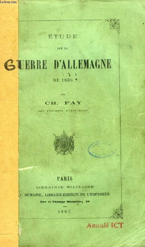 ETUDE SUR LA GUERRE D'ALLEMAGNE DE 1866