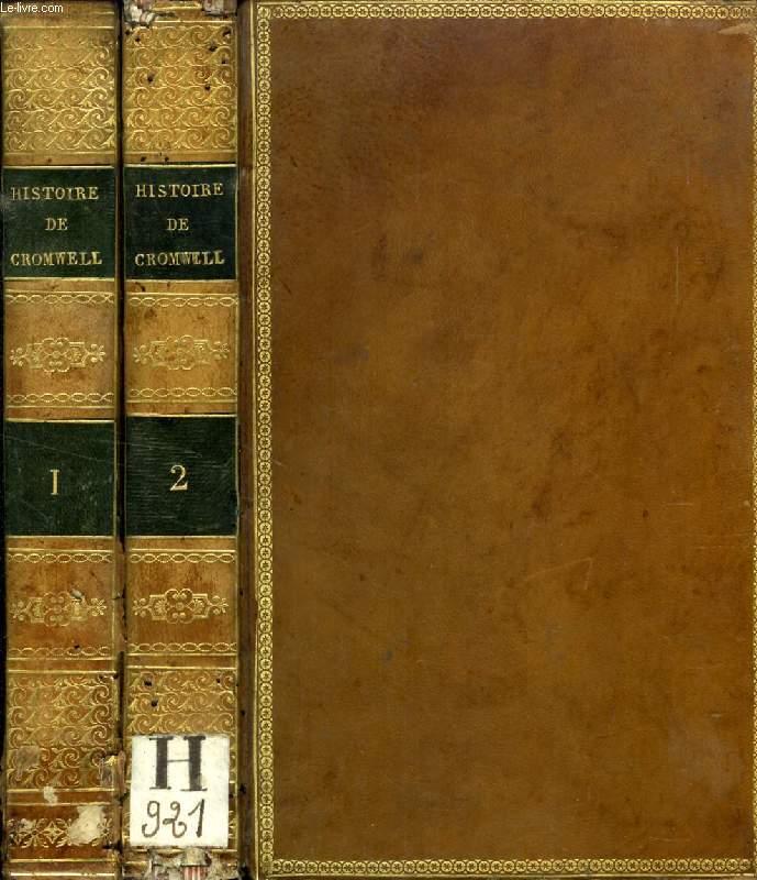 HISTOIRE DE CROMWELL, 2 TOMES, D'APRES LES MANUSCRITS DU TEMPS ET LES RECUEILS PARLEMENTAIRES