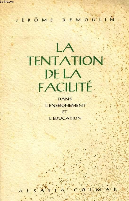 LA TENTATION DE LA FACILITE DANS L'ENSEIGNEMENT ET L'EDUCATION