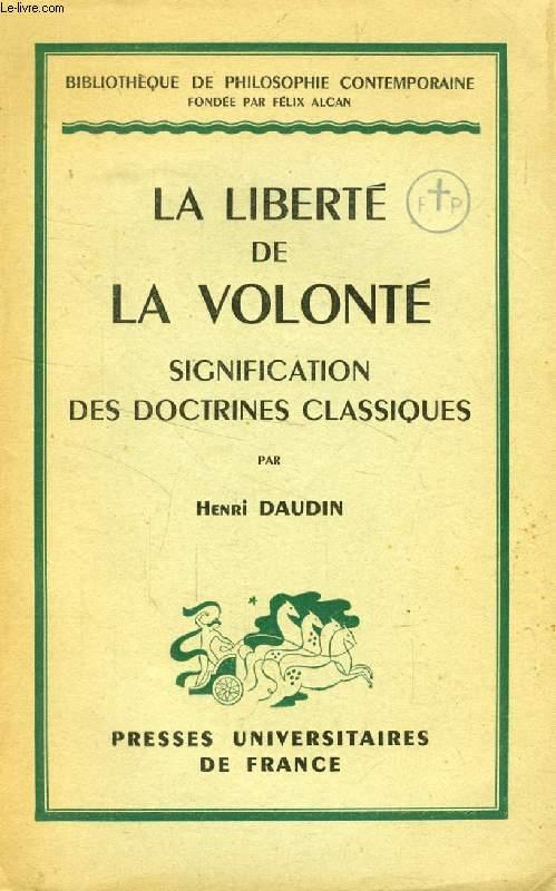 LA LIBERTE DE LA VOLONTE, SIGNIFICATION DES DOCTRINES CLASSIQUES