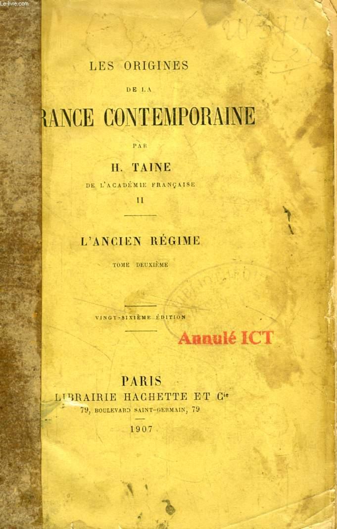 LES ORIGINES DE LA FRANCE CONTEMPORAINE, TOME II, L'ANCIEN REGIME