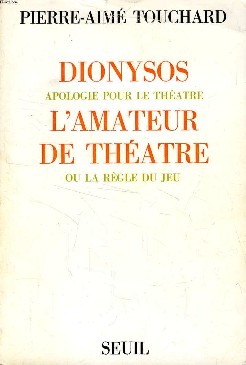 DIONYSOS SUIVI DE L'AMATEUR DE THEATRE