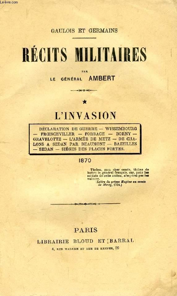 RECITS MILITAIRES, TOME I, L'INVASION (1870)