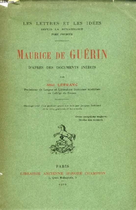 MAURICE DE GUERIN D'APRES DES DOCUMENTS INEDITS