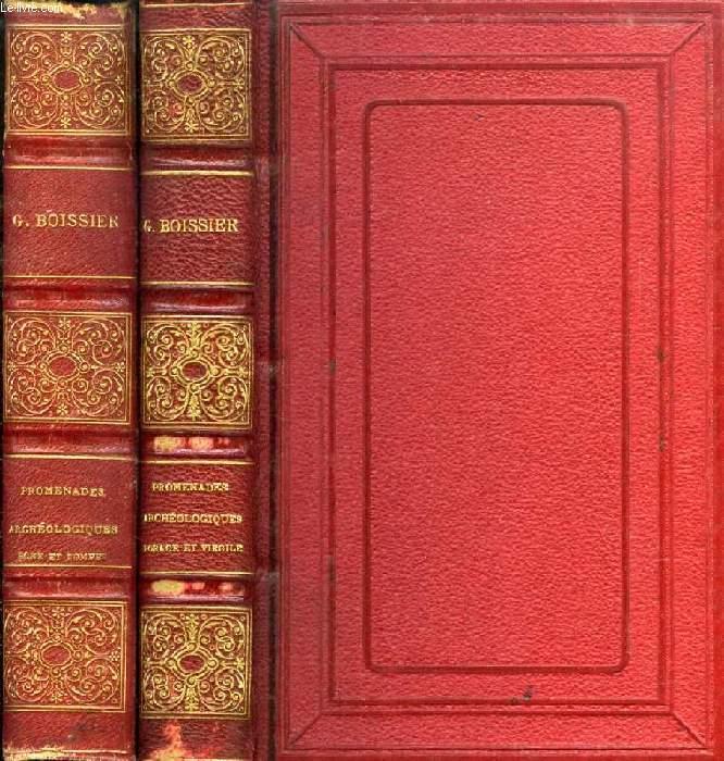 PROMENADES ARCHEOLOGIQUES, ROME ET POMPEI / NOUVELLES PROMENADES ARCHEOLOGIQUES, HORACE ET VIRGILE (2 VOLUMES)