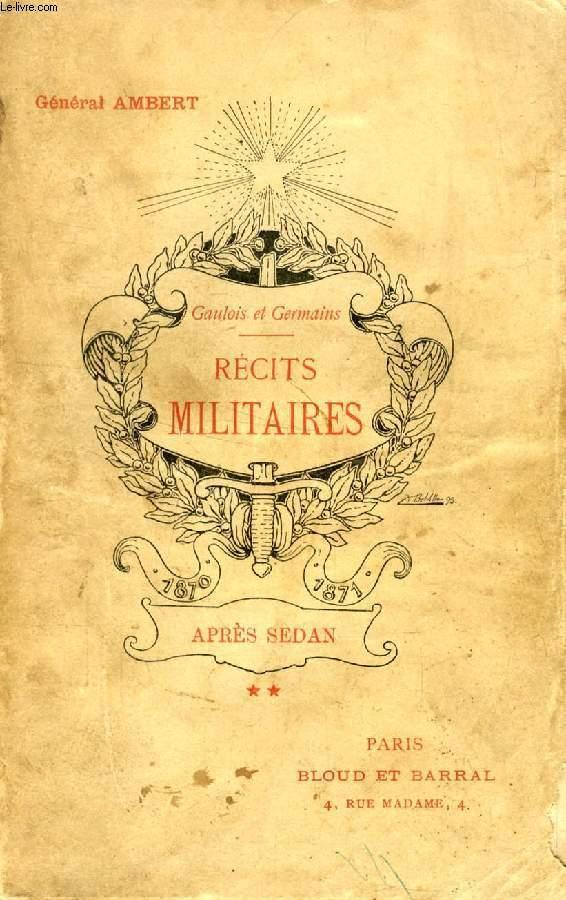 RECITS MILITAIRES, TOME II, APRES SEDAN (1870-1871)