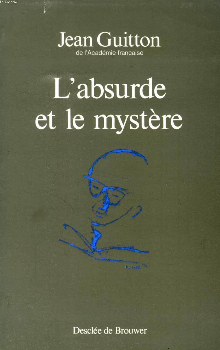 L'ABSURDE ET LE MYSTERE