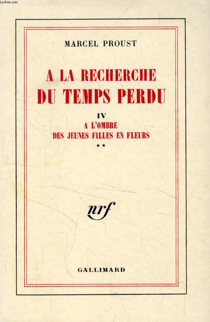 A LA RECHERCHE DU TEMPS PERDU, TOME IV, A L'OMBRE DES JEUNES FILLES EN FLEURS (II)