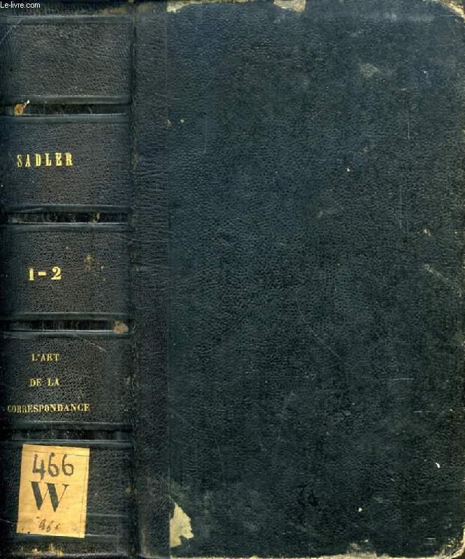 L'ART DE LA CORRESPONDANCE ANGLAISE ET FRANCAISE, 2 TOMES (1 VOLUME)