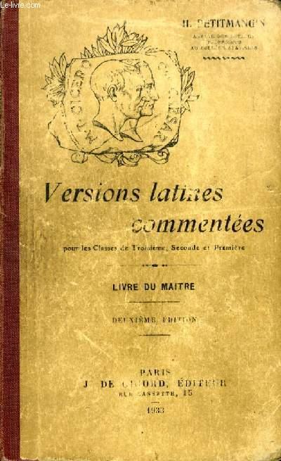 VERSIONS LATINES COMMENTEES, LIVRE DU MAITRE, POUR LES CLASSES DE 3e, 2de ET 1re