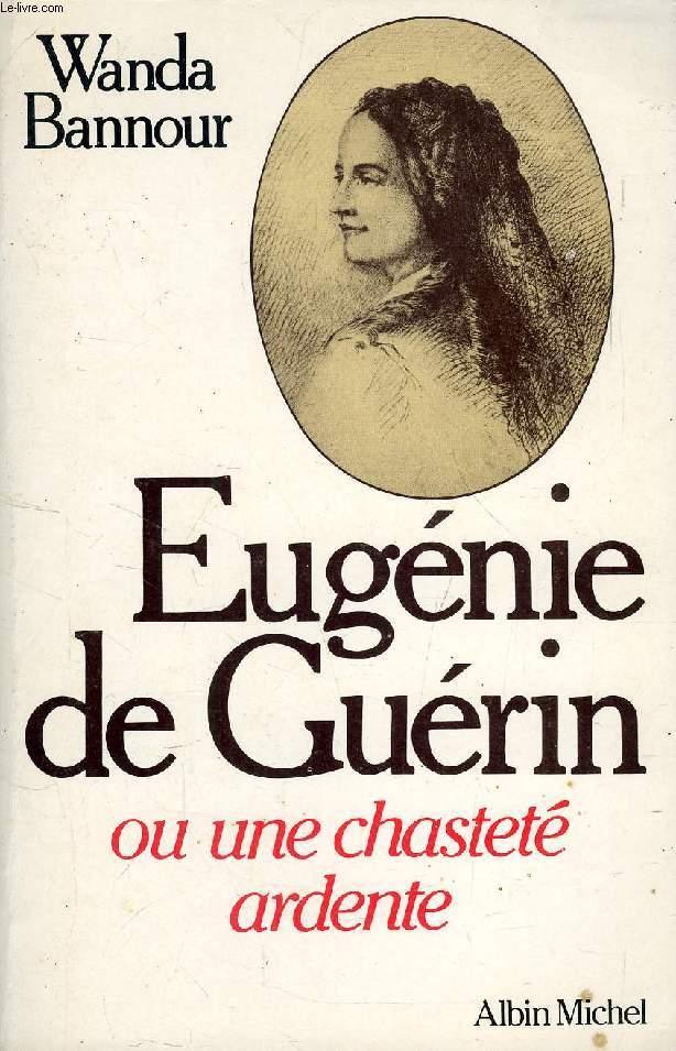 EUGENIE DE GUERIN, OU UNE CHASTETE ARDENTE