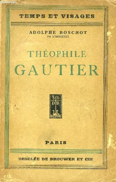 THEOPHILE GAUTIER (TEMPS ET VISAGES)