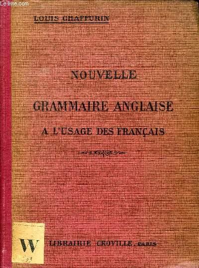 NOUVELLE GRAMMAIRE ANGLAISE A L'USAGE DES FRANCAIS