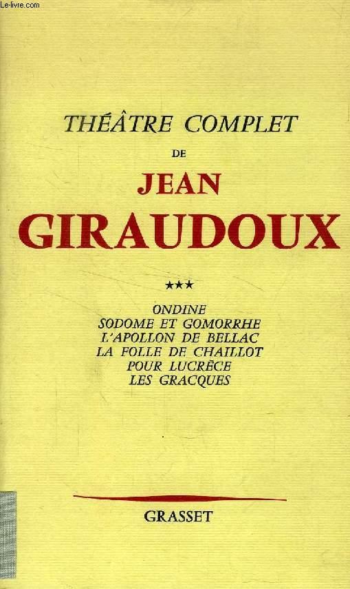 THEATRE COMPLET DE JEAN GIRAUDOUX, TOME III