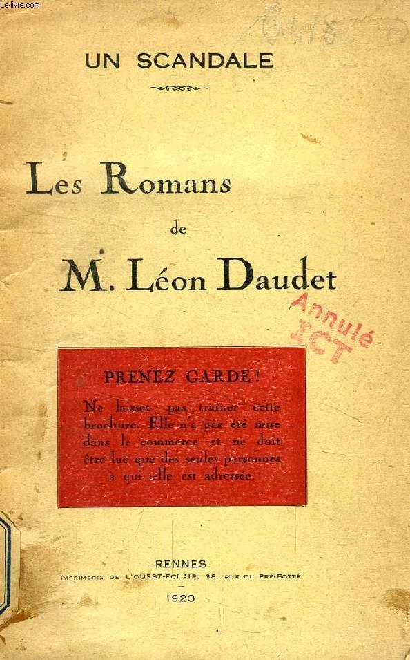LES ROMANS DE M. LEON DAUDET (UN SCANDALE)
