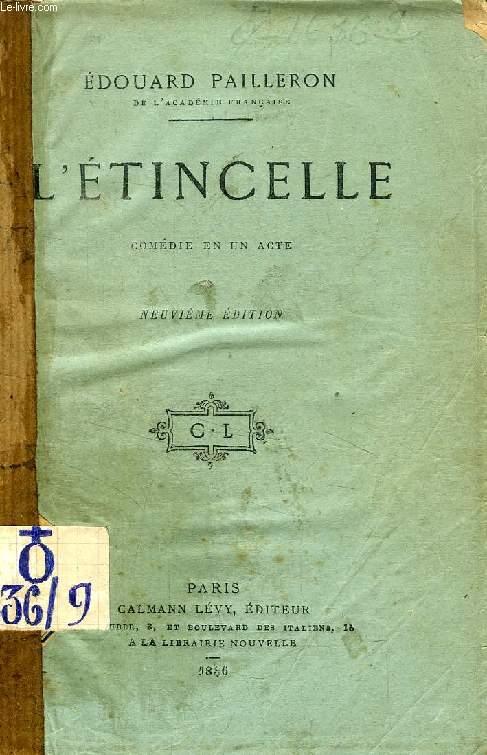 L'ETINCELLE, COMEDIE EN UN ACTE