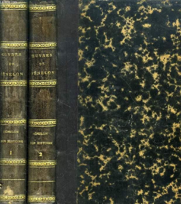 OEUVRES DE FENELON, ARCHEVEQUE DE CAMBRAI (TOMES VII-VIII), HISTOIRE DE FENELON, 2 TOMES