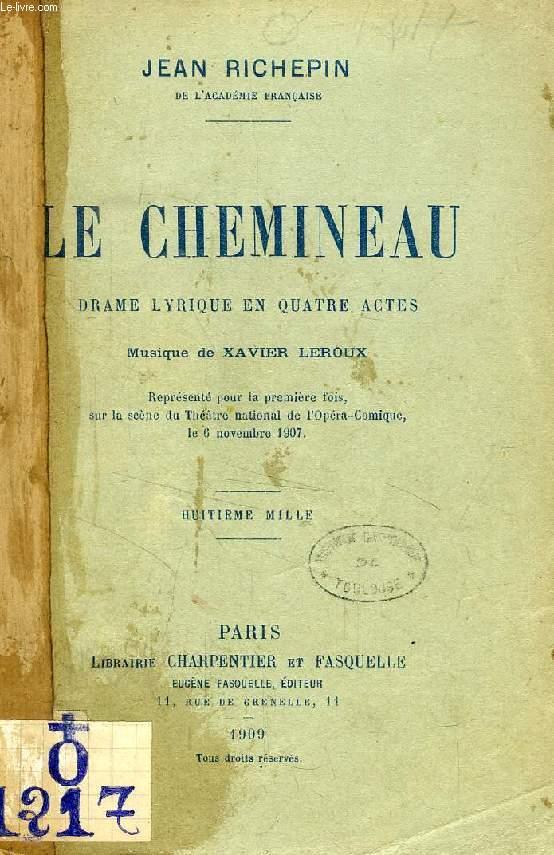 LE CHEMINEAU, DRAME LYRIQUE EN 4 ACTES