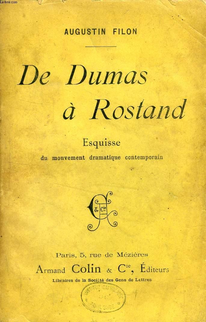 DE DUMAS A ROSTAND, ESQUISSE DU MOUVEMENT DRAMATIQUE CONTEMPORAIN