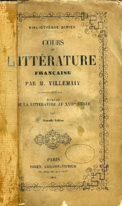 COURS DE LITTERATURE FRANCAISE, TABLEAU DE LA LITTERATURE AU XVIIIe SIECLE, TOME IV