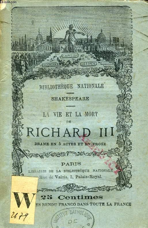 LA VIE ET LA MORT DE RICHARD III, DRAME EN 5 ACTES ET EN PROSE