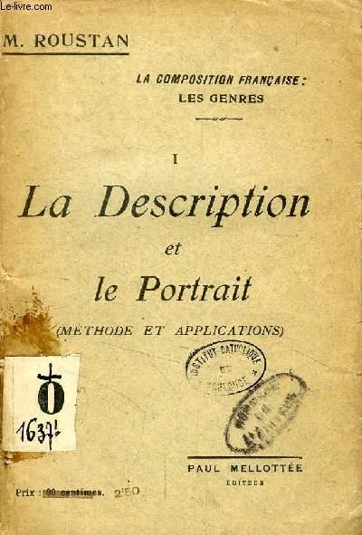 LA DESCRIPTION ET LE PORTRAIT, METHODE ET APPLICATIONS (LA COMPOSITION FRANCAISE, LES GENRES, I)