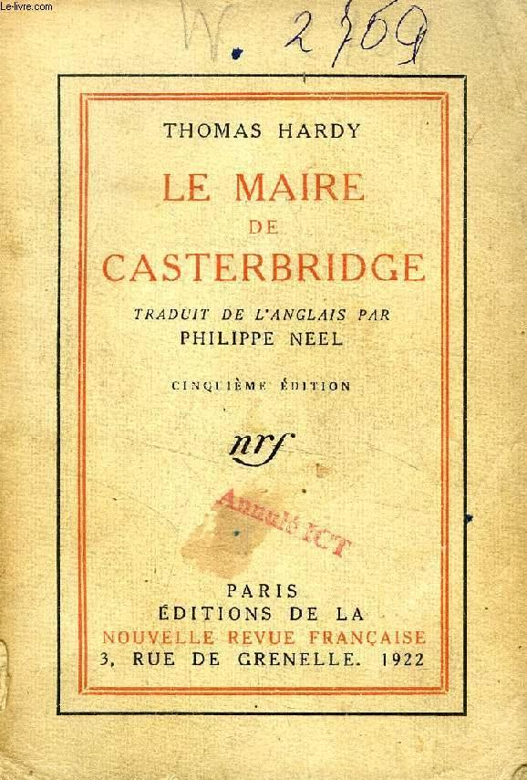 LA VIE ET LA MORT DU MAIRE DE CASTERBRIDGE, HISTOIRE D'UN HOMME DE CARACTERE