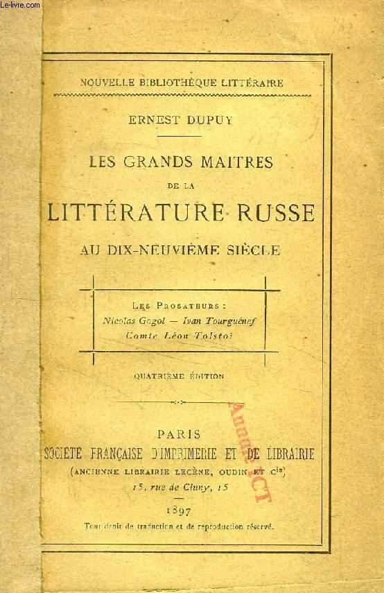 LES GRANDS MAITRES DE LA LITTERATURE RUSSE AU DIX-NEUVIEME SIECLE, LES PROSATEURS (Nicolas Gogol, Ivan Tourguénef, Comte Léon Tolstoï)
