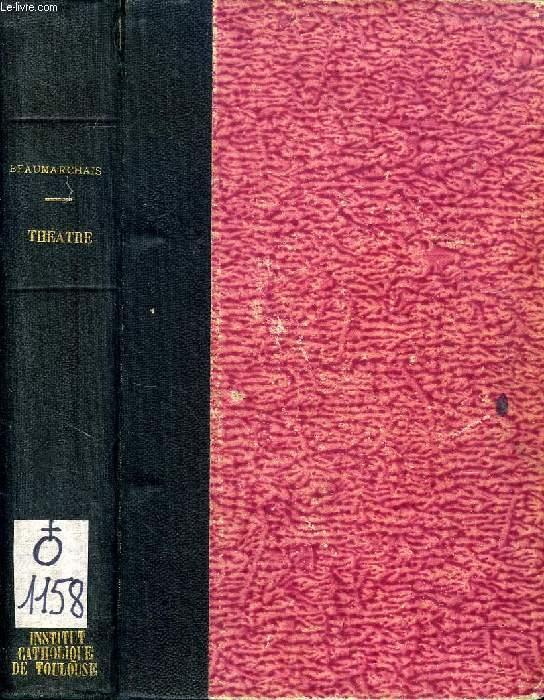 THEATRE DE BEAUMARCHAIS, Suivi de ses POESIES DIVERSES et Précédé d'OBSERVATIONS LITTERAIRES
