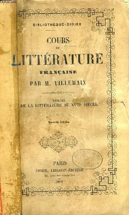 COURS DE LITTERATURE FRANCAISE, TABLEAU DE LA LITTERATURE AU XVIIIe SIECLE, TOME II