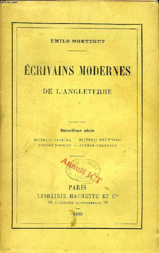 ECRIVAINS MODERNES DE L'ANGLETERRE, 2e SERIE (Mistress GASKELL, Mistress BROWNING, George BORROW, Alfred TENNYSON)