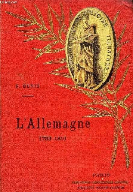 L'ALLEMAGNE, 1789-1810 / 1810-1852, 2 TOMES