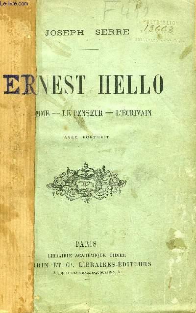 ERNEST HELLO, L'HOMME, LE PENSEUR, L'ECRIVAIN