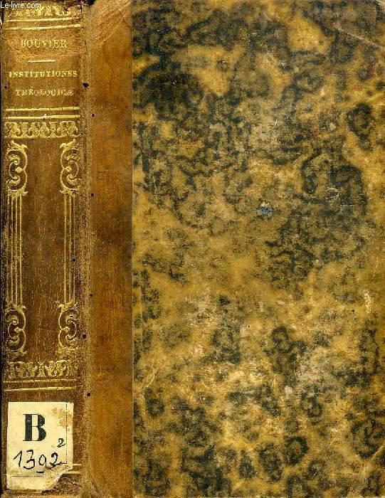 INSTITUTIONES THEOLOGICAE AD USUM SEMINARIORUM, TOMUS SECUNDUS (De Fide. De Trinitate. De Incarnatione. De Gratia. De Sacramentis in Genere. De Baptismo. De Confirmatione)