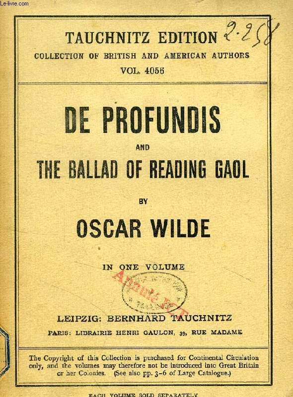 DE PROFUNDIS, AND THE BALLAD OF READING GAOL (COLLECTION OF BRITISH AND AMERICAN AUTHORS, VOL. 4056)