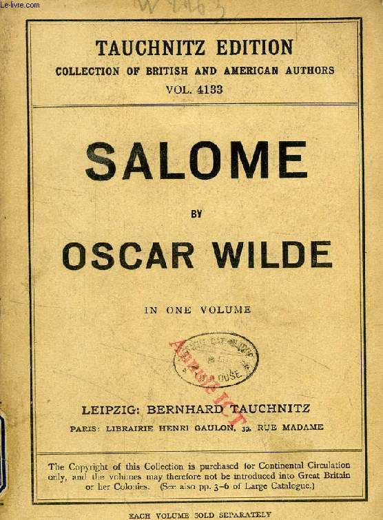 SALOME, A TRAGEDY IN ONE ACT (COLLECTION OF BRITISH AND AMERICAN AUTHORS, VOL. 4133)