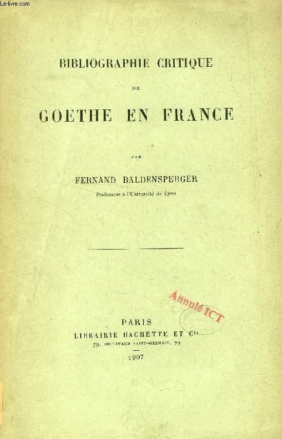 BIBLIOGRAPHIE CRITIQUE DE GOETHE EN FRANCE