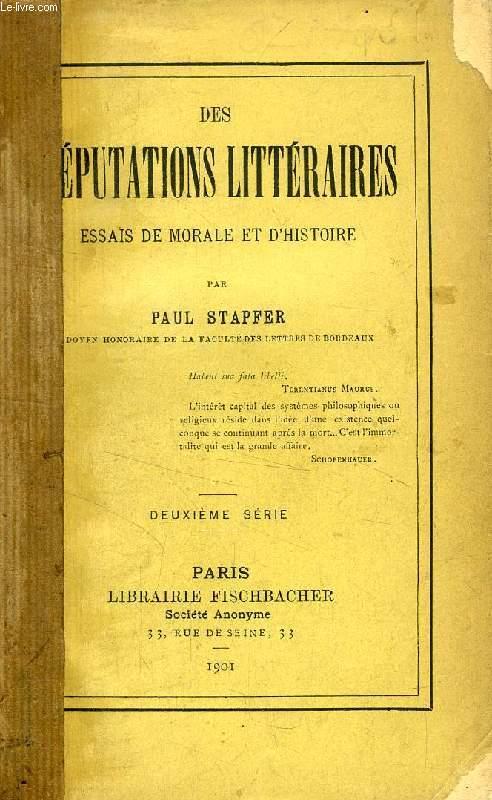 DES REPUTATIONS LITTERAIRES, ESSAIS DE MORALE ET D'HISTOIRE, 2e SERIE