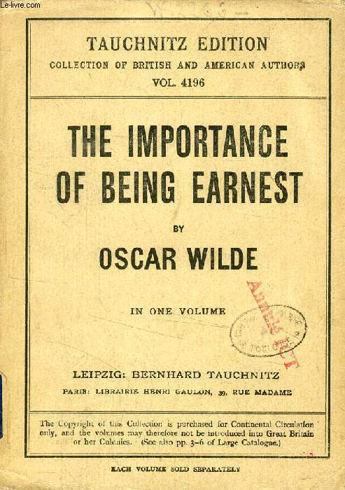 THE IMPORTANCE OF BEING EARNEST (COLLECTION OF BRITISH AND AMERICAN AUTHORS, VOL. 4196)